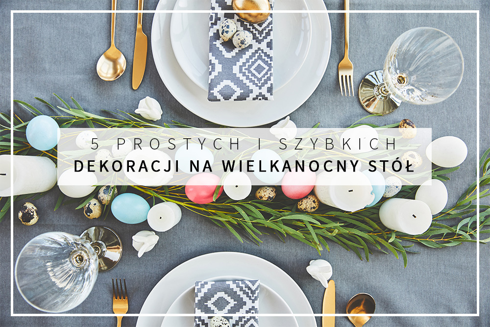 wielkanocny_stol_blog_post_coverphoto